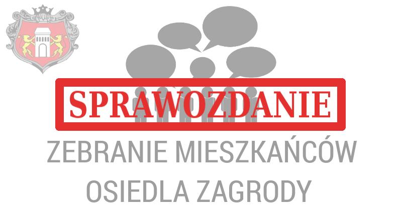 Sprawozdanie z ogólnego zebrania mieszkańców Osiedla Zagrody w Niepołomicach