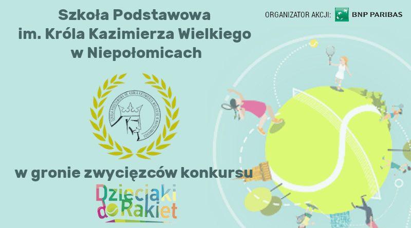 Konkurs Dzieci do rakiet. Szkoła Podstawowa im. Kazimierza Wielkiego w Niepołomicach - wyniki